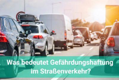 Gefährdungshaftung im Straßenverkehr